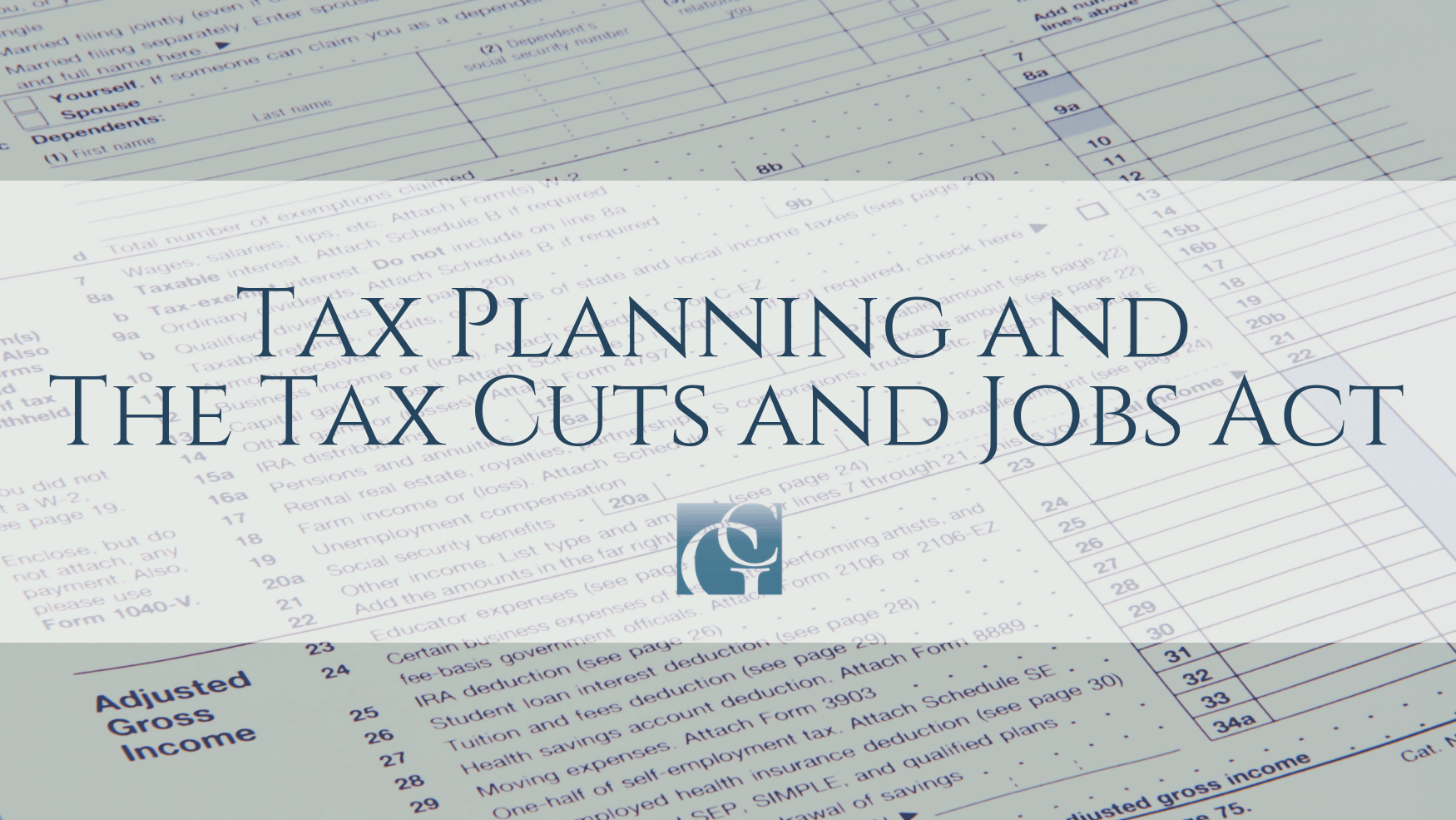 Tax Planning and The Tax Cuts and Jobs Act