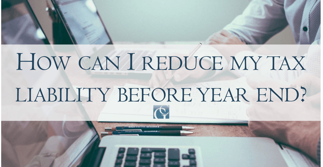 How can I reduce my tax liability before the end of the year?