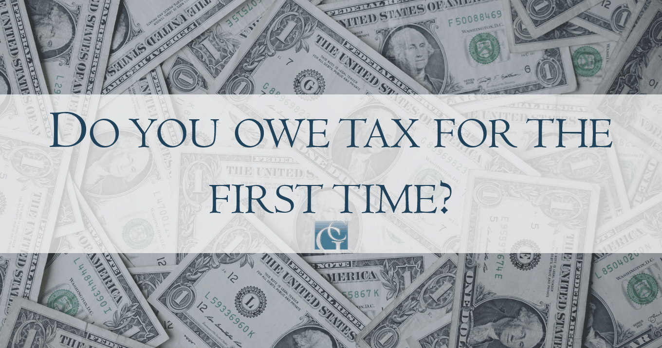 Do you owe taxes for the first time in 2018?