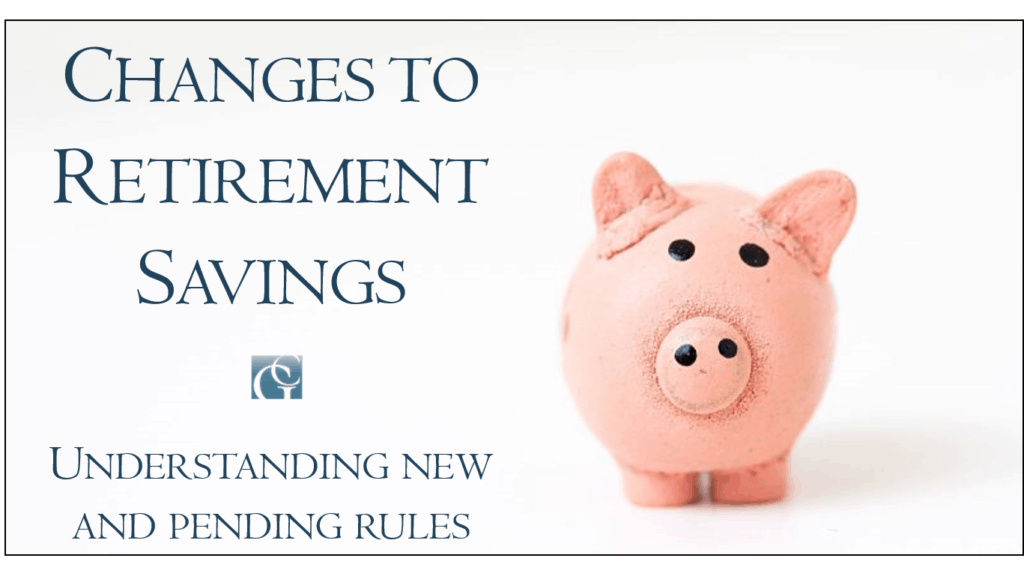 Changes to retirement savings
