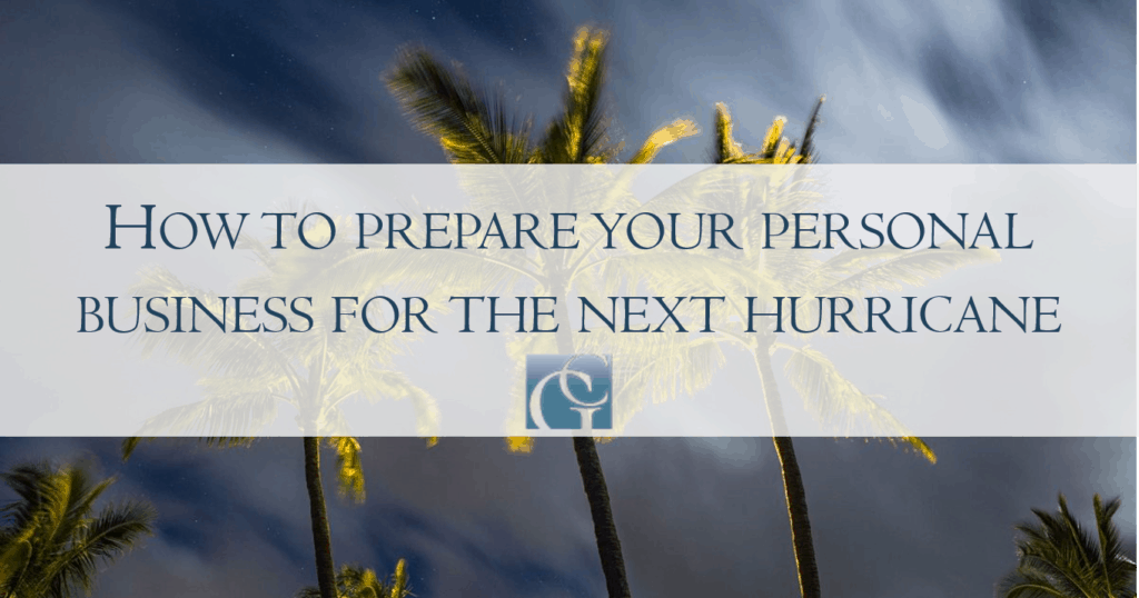 How to prepare your personal business for the next hurricane